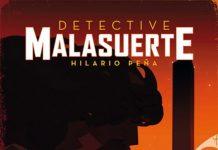 Detective Malasuerte; Hilario Peña